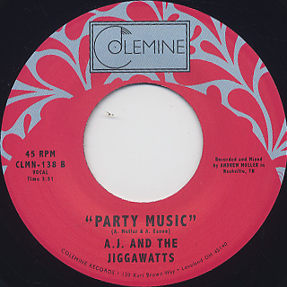 A.J. And The Jiggawatts / It Is What It Is c/w Party Music back