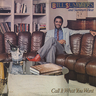 Bill Summers & Summers Heat / Call It What You Want