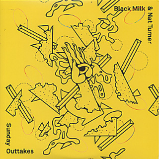 Black Milk & Nat Turner / Sunday Outtakes front