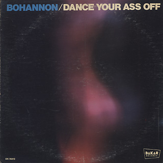 Bohannon / Dance Your Ass Off