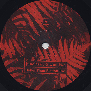 Junclassic & Wun Two / Better Than Fiction Too label