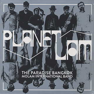 Paradise Bangkok Molam International Band / Planet Lam