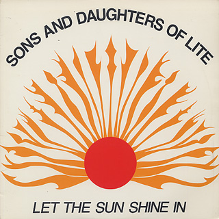 Sons And Daughters Of Lite / Let The Sun Shine In