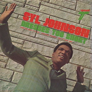 Syl Johnson / Dress Too Short