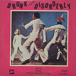 Troubadours / Drunk And Disorderly