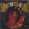 Wilbert Harrison / Shoot You Full Of Love
