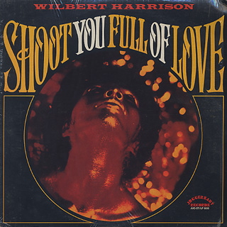 Wilbert Harrison / Shoot You Full Of Love front
