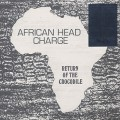African Head Charge / Return Of The Crocodile-1