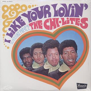 Chi-Lites / I Like Your Lovin' (Do You Like Mine)