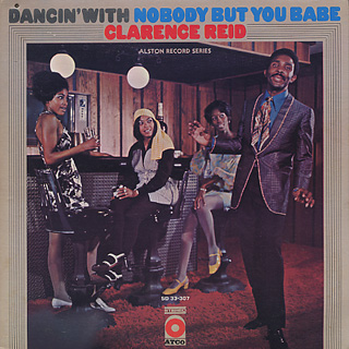 Clarence Reid / Dancin' With Nobody But You Babe