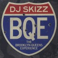 DJ Skizz / BQE The Brooklyn-Queens Experience