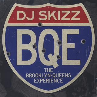 DJ Skizz / BQE The Brooklyn-Queens Experience