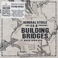 General Steele / Building Bridges