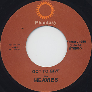 Heavies / Got To Give (7