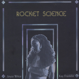 Joyce Wrice & Kay Franklin / Rocket Science