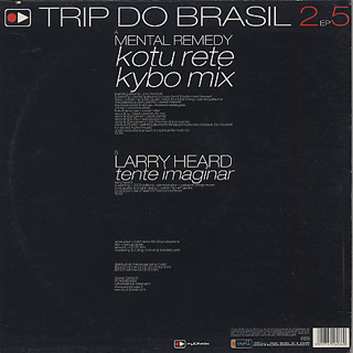 Mental Remedy / Larry Heard / Trip Do Brazil 2 - EP5 back