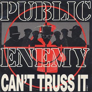 Public Enemy / Can't Truss It (7