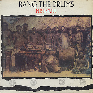 Push/Pull / Bang The Drums front