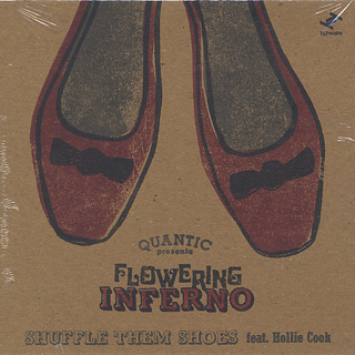 Quantic presenta Flowering Inferno / Shuffle them Shoes