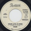 Sade / Your Love Is King (7