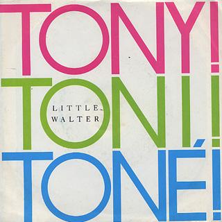 Tony! Toni! Tone! / Little Walter