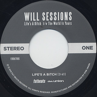Will Sessions / Life's A Bitch c/w The World Is Yours back