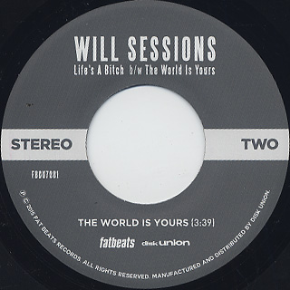 Will Sessions / Life's A Bitch c/w The World Is Yours label