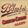 Cheech & Chong / Big Bambú