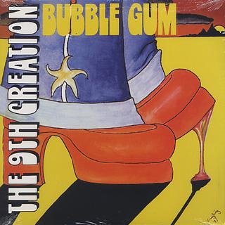 9th Creation / Bubble Gum