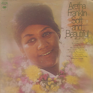 Aretha Franklin / Soft And Beautiful
