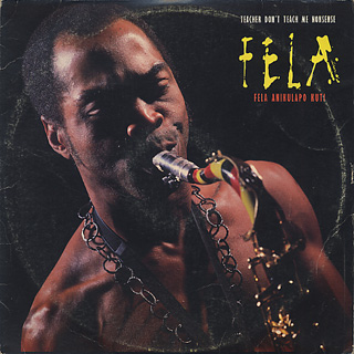 Fela Anikulapo Kuti / Teacher Don't Teach Me Nonsense front