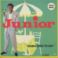 Junior / Mama Used To Say-1