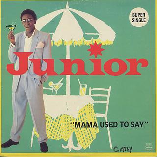 Junior / Mama Used To Say