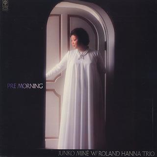 Junko Mine with Roland Hanna Trio / Pre Morning