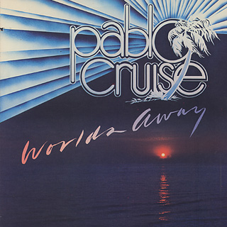 Pablo Cruise / Worlds Away