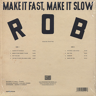 Rob / MakeIt Fast, Make It Slow back