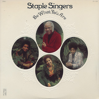 Staple Singers / Be What You Are front