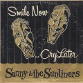 Sunny & The Sunliners / Smile Now... Cry Later