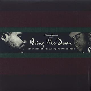 Alton Miller Featuring Maurissa Rose / Bring Me Down