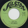 Betty Wright / Pure Love c/w If You Ain't Got It-1