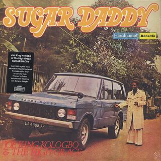Joe King Kologbo & The High Grace / Sugar Daddy