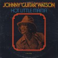 Johnny Guitar Watson / Hot Little Mama