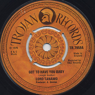 Lord Tanamo / Got To Have You Baby
