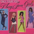 Mary Jane Girls / Only For You