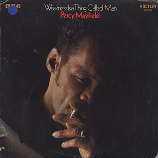 Percy Mayfield / Weakness Is A Thing Called Man