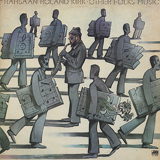 Rahsaan Roland Kirk / Other Folks' Music