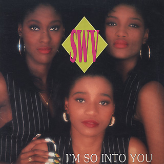 SWV / I'm So Into You