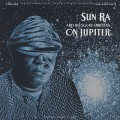 Sun Ra And His Solar Arkestra / On Jupiter