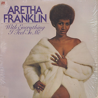 Aretha Franklin / With Everything I Feel In Me