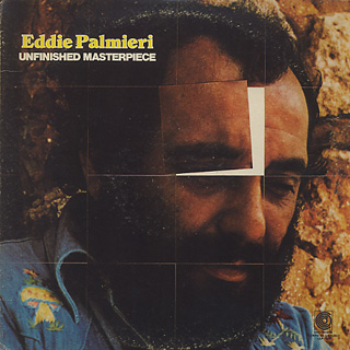 Eddie Palmieri / Unfinished Masterpiece